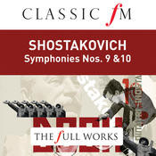 Shostakovich: Symphonies Nos. 9 & 10 (Classic FM: The Full Works) Songs