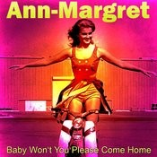 Baby Won't You Please Come Home MP3 Song Download- Baby Won't You Please  Come Home Baby Won't You Please Come Home Song by Ann-Margret on Gaana.com
