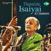 Thamizhe Isaiyai - M S Subbulakshmi Songs