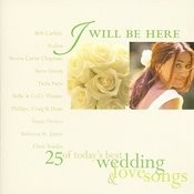 I Will Be Here - 25 Love Songs Songs