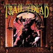 ...And You Will Know Us By The Trail Of Dead (Remixed & Remastered 2013) Songs