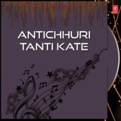 Antichhuri Tanti Kate Songs