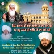 Jinne Avtar Vi Aaye Aaun Ton Baad Chale Gaye Per Guru Nanak Ji Aaun Ton Baad Gaye Nahin Songs