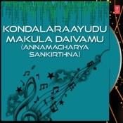 Kondalaraayudu Makula Daivamu Songs