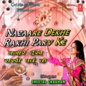 Nazaare Dekhe Rakhi Parv Ke Songs