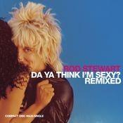 Da Ya Think I'm Sexy (U.S. Maxi Single) Songs