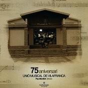 75 Aniversari Unió Musical De Vilafranca Songs