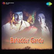 Bahaddur Gandhu Songs