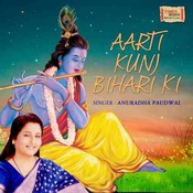 Aarti Kunj Bihari Ki Mp3 Song Download Aarti Kunj Bihari Ki Aarti Kunj Bihari Ki Song By Anuradha Paudwal On Gaana Com