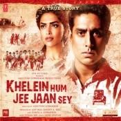 Khelein Hum Jee Jaan Sey Songs