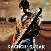 Kachhi Sadak Songs
