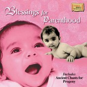 Blessings For Parenthood Songs