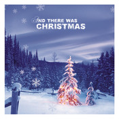 And There Was Christmas! Songs