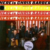 Here Is Chris Barber Songs