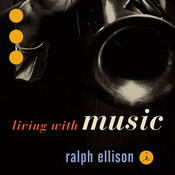 Ralph Ellison: Living With Music Songs