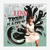 Trouble Is a Friend Songs