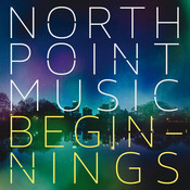 North Point Music: Beginnings Songs