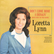 Don't Come Home A Drinkin' (With Lovin' On Your Mind) Songs