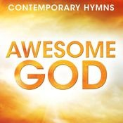 Contemporary Hymns: Awesome God Songs