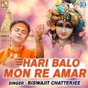 Hari Balo Mon Re Amar Song