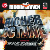 Riddim Driven Higher Octane Songs