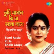 Tumi Aasle Ki Je Bhalo Laage Songs