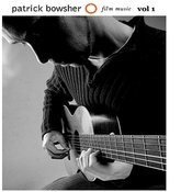 Patrick Bowsher: Film Music, Vol.1 Songs