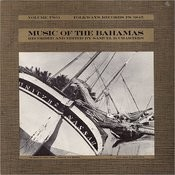 Music Of The Bahamas, Vol.2: Anthems, Work Songs And Ballads Songs