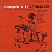 British Broadside Ballads In Popular Tradition Songs