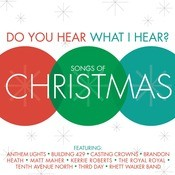 Do You Hear What I Hear?  Songs Of Christmas Songs