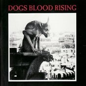Dogs Blood Rising (Remastered) Songs