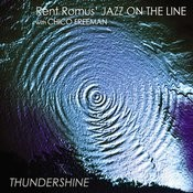 Rent Romus' Jazz On the Line with Chico Freeman, Thundershine Songs