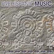 Prehispanic Music, Vol. II Songs