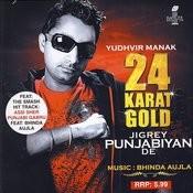 24 Karat Gold (Jigrey Punjabiyan De) Songs