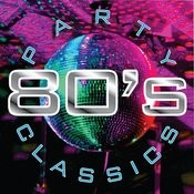 80's Party Classics Songs
