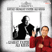 A Tribute To Ustad Nusrat Fateh Ali Khan Songs