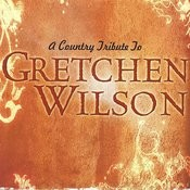 A Country Tribute To Gretchen Wilson Songs