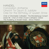 Handel: Coronation Anthems; Utrecht Te Deum & Jubilate; Ode For The Birthday Of Queen Anne Songs