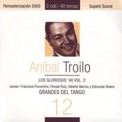 Grandes Del Tango 3 - Los Gloriosos '40 Vol. I Songs