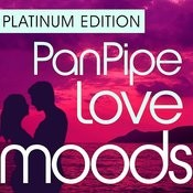 Pan Pipe Love Moods - Platinum Edition Songs