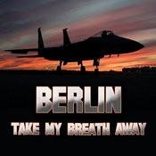 Take My Breath Away (As Heard In Top Gun) (Re-Recorded / Remastered) Songs