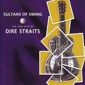 Sultans Of Swing: The Very Best Of Dire Straits Songs