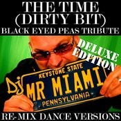 The Time (Dirty Bit) (Black Eyed Peas Tribute) (Re-Mix Dance Versions) Songs