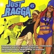 Just Ragga Volume 6 Songs