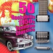 50 Rockabilly 1950s Teenage Classics Songs