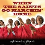 When The Saints Go Marchin' Home - Spirituals & Gospels Songs