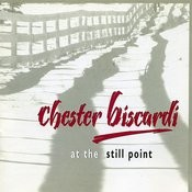 Chester Biscardi: At The Still Point Songs