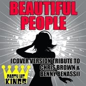 Beautiful People (Cover Version Tribute To Chris Brown & Benny Benassi) Songs