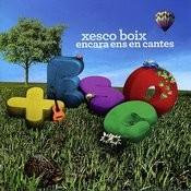 Xesco Boix- Encara Ens En Cantes Songs