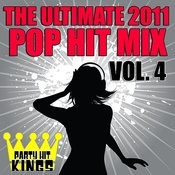 The Ultimate 2011 Pop Hit Mix Vol. 4 Songs